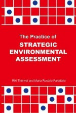 The Practice of Strategic Environmental Assessment - Riki Therivel, Maria Rosario Paridario