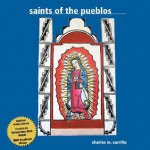 Saints of the Pueblos - Charles M. Carrillo