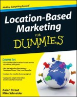 Location Based Marketing for Dummies - Aaron Strout, Mike Schneider
