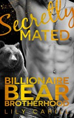 Secretly Mated (Billionaire Bear Brotherhood Book 3) - Lily Cahill
