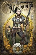Lady Mechanika #0 (Lady Mechanika Vol. 1) - Joe Benitez, Joe Benitez