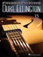 Fingerpicking Duke Ellington: 15 Songs Arranged for Solo Guitar in Standard Notation & Tabulature - Duke Ellington