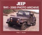 Jeep 1941-2000: Photo Archive - Peter C. Sessler