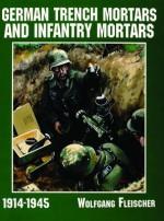 German Trench Mortars & Infantry Mortars 1914-1945 - Wolfgang Fleischer