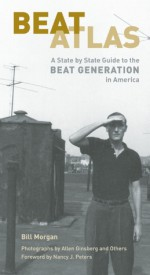 Beat Atlas: A State-by-State Guide to the Beat Generation - Bill Morgan, Allen Ginsberg, Nancy Peters