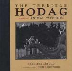 The Terrible Hodag and the Animal Catchers - Caroline Arnold, John Sandford