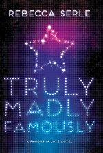 Truly, Madly, Famously - Rebecca Serle