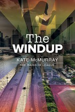 The Windup (The Rainbow League Book 1) - Kate McMurray