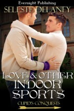 Love and Other Indoor Sports - Seleste deLaney