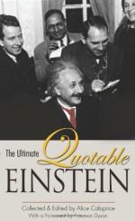 The Ultimate Quotable Einstein - Albert Einstein, Alice Calaprice, Freeman John Dyson