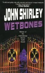 Wetbones - John Shirley