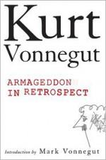 Armageddon in Retrospect - Kurt Vonnegut