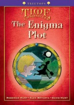Oxford Reading Tree: Stage 11+: Treetops Time Chronicles: The Enigma Plot - Roderick Hunt