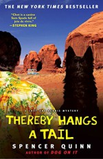 Thereby Hangs a Tail: A Chet and Bernie Mystery (The Chet and Bernie Mystery Series) by Spencer Quinn (2010-09-07) - Spencer Quinn