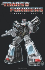 Transformers Classics Volume 5 - Simon Furman, Bob Budiansky, Jose Delbo