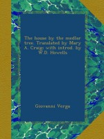 The house by the medlar tree. Translated by Mary A. Craig; with introd. by W.D. Howells - Giovanni Verga