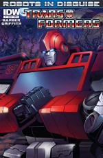 Transformers: Robots In Disguise (2011-) #1 - John Barber, Andrew Griffith, Marcelo Matere, Nick Roche