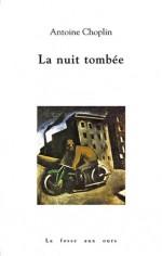 La Nuit tombée - Antoine Choplin
