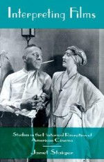 Interpreting Films - Janet Staiger