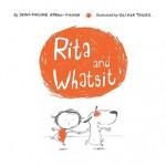 Rita and Whatsit - Jean-Philippe Arrou-Vignod, Olivier Tallec