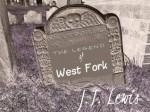 The Legend of West Fork - J.T. Lewis