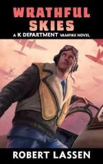 Wrathful Skies - Robert Lassen, Maxwell Alexander Drake, Lars Grant-West