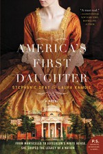 America's First Daughter: A Novel - Stephanie Dray, Laura Croghan Kamoie