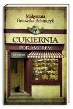Cukiernia Pod Amorem 3 Hryciowie - Gutowska-Adamczyk Malgorzata