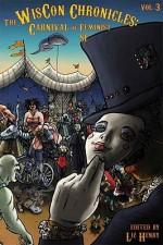 The Wiscon Chronicles, Vol.3: Carnival of Feminist SF - Liz Henry, K. Tempest Bradford