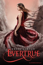 Evertrue: An Everneath Novel - Brodi Ashton