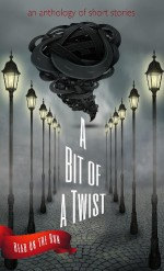 A Bit of a Twist: Read on the Run Anthology - Laurie Axinn Gienapp, Loni Townsend, Robert Petyo, Catherine Valenti, Charles Allen Gramlich, Jacqueline Seewald, Jeffrey Burton Russell