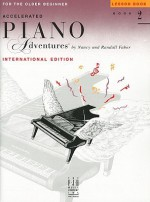 Accelerated Piano Adventures for the Older Beginner: Lesson Book 2, International Edition - Nancy Faber