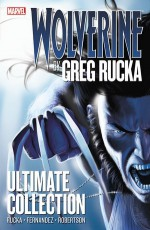 Wolverine: Ultimate Collection - Darick Robertson, Greg Rucka, Leandro Fernández