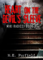Heart on the Devil's Sleeve (Tenebrous Chronicles/Miki Radicci Book 7) - M.E. Purfield