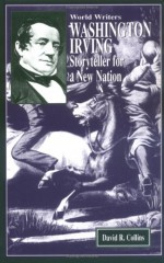 Washington Irving: Storyteller for a New Nation - David R. Collins