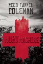 Hurt Machine - Reed Farrel Coleman