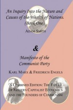 The Wealth of Nations, Book 1/Manifesto of the Communist Party - Friedrich Engels, Karl Marx, Adam Smith