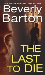 The Last To Die - Beverly Barton