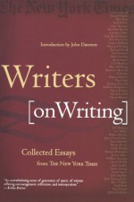 Writers on Writing: Collected Essays from The New York Times - The New York Times, John Darnton, The New York Times