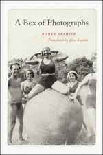 A Box of Photographs - Roger Grenier, Alice Kaplan