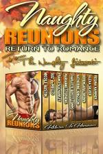 Naughty Reunions: Return to Romance - Charlotte Boyett-Compo, Alexa Silver, Berengaria Brown, Katherine Kingston, Regina Kammer, Marianne Stephens, Francesca Hawley, Suz deMello, Nicole Austin