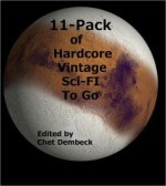 11-Pack of Hardcore Vintage Sci-Fi to Go - William Campbell Gault, Roger Dee, Katherine Anne MacLean, Kenneth O'Hara, Bryce Walton, Adam Chase, T.L. Sherred, William Morrison, Robert Ernest Gilbert
