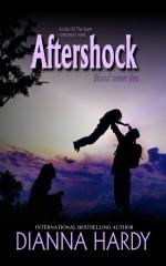 Aftershock: an Eye of the Storm Companion Novel (Blood Never Lies) - Dianna Hardy