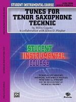Student Instrumental Course Tunes for Tenor Saxophone Technic: Level III - Willis Coggins, James D. Ployhar