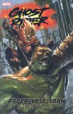 Ghost Rider - Volume 3: Apocalypse Soon (Ghost Rider (Marvel Comics)) (v. 3) - Daniel Way, Mark Texeira, Javier Saltares