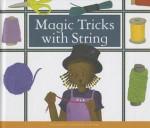 Magic Tricks with String - B. Adams, Kelsey Oseid