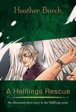 A Halflings Rescue - Heather Burch