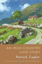 An Irish Country Love Story: A Novel (Irish Country Books) - Patrick Taylor