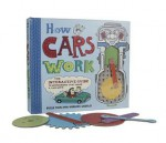 How Cars Work: The Interactive Guide to Mechanisms that Make a Car Move - Nick Arnold