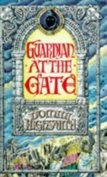 The Guardian at the Gate - Domini Highsmith